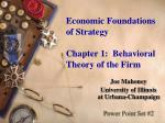 Economic Foundations of Strategy Chapter 1: Behavioral Theory of the Firm