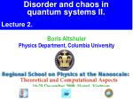 Disorder and chaos in  quantum systems II. Lecture 2.