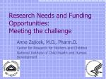 Research Needs and Funding Opportunities: Meeting the challenge