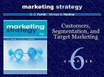 Customers, Segmentation, and Target Marketing