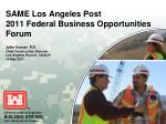 SAME Los Angeles Post 2011 Federal Business Opportunities Forum