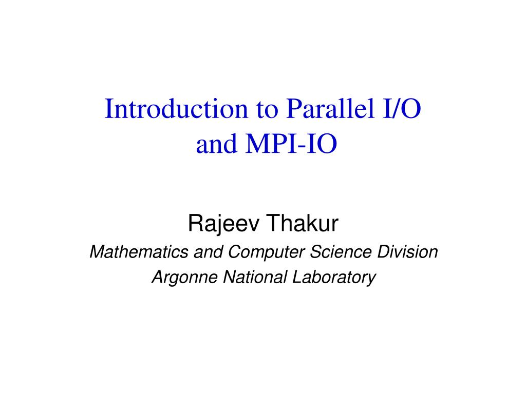 introduction to parallel i o and mpi io l.