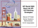 HP World 2005 Real Life HP-UX Patching Strategies