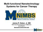 Multi-functional Nanotechnology Systems for Cancer Therapy
