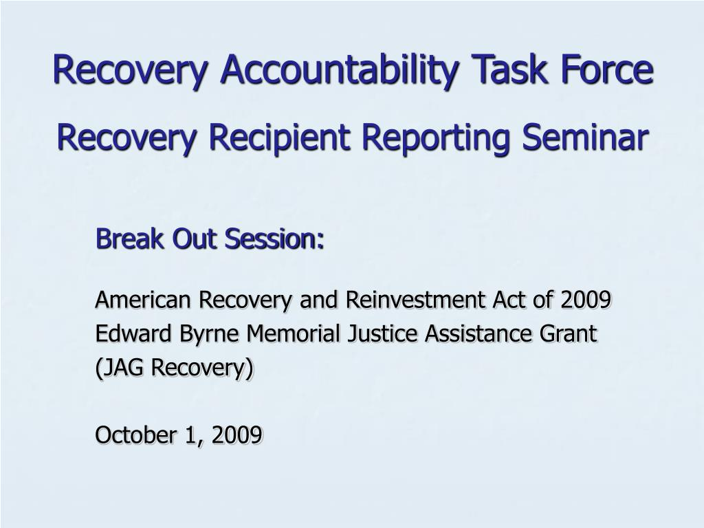recovery accountability task force recovery recipient reporting seminar l.