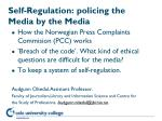 Self-Regulation: policing the Media by the Media