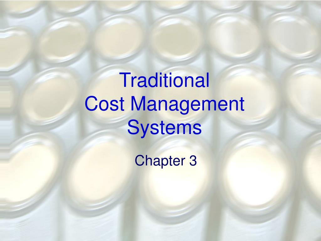 traditional cost management systems l.