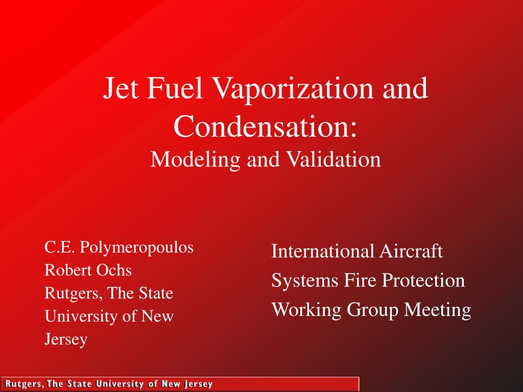 jet fuel vaporization and condensation modeling and validation l.