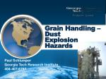 Grain Handling – Dust Explosion Hazards
