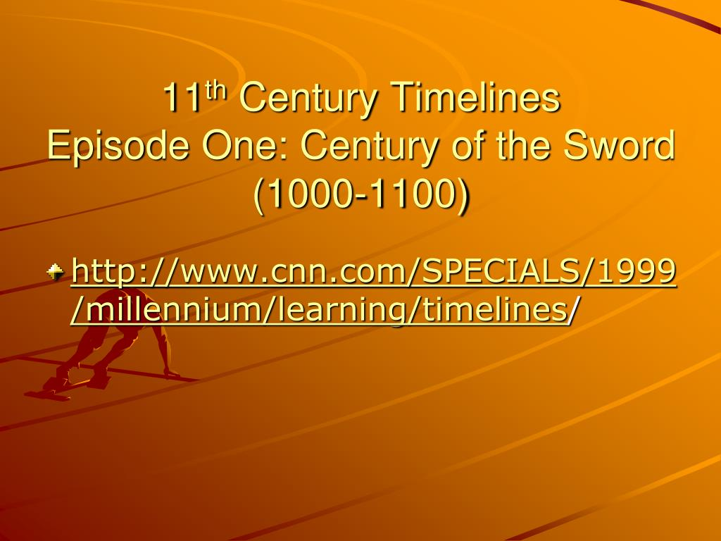 11 th century timelines episode one century of the sword 1000 1100 l.