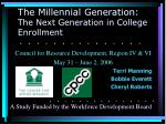 The Millennial Generation: The Next Generation in College Enrollment