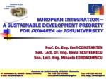 EUROPEAN INTEGRATION – A SUSTAINABLE DEVELOPMENT PRIORITY FOR DUNAREA de JOS UNIVERSITY
