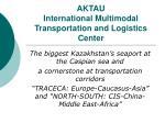AKTAU International Multimodal Transportation and Logistics Center