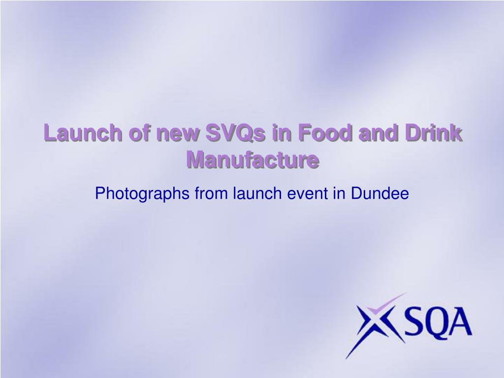 launch of new svqs in food and drink manufacture l.