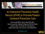 An Interactive Preventive Health Record (IPHR) to Promote Patient-Centered Preventive Care