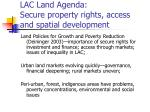 LAC Land Agenda:  Secure property rights, access and spatial development