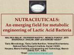 NUTRACEUTICALS: An emerging field for metabolic engineering of Lactic Acid Bacteria