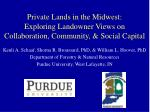 Private Lands in the Midwest: Exploring Landowner Views on Collaboration, Community, & Social Capital