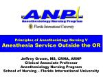 Principles of Anesthesiology Nursing V Anesthesia Service Outside the OR
