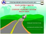 MAIN SUPPLY ROUTE & CONVOY SUPPORT CENTER SELECTION