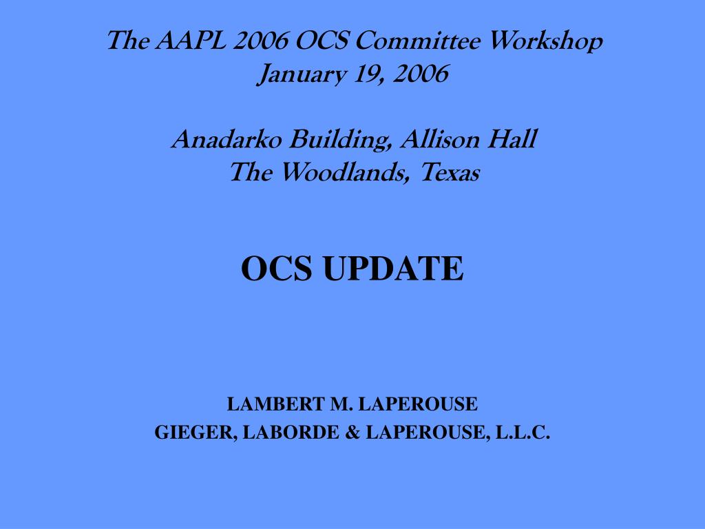PPT - The AAPL 2006 OCS Committee Workshop January 19, 2006