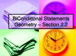 BiConditional Statements Geometry – Section 2.2