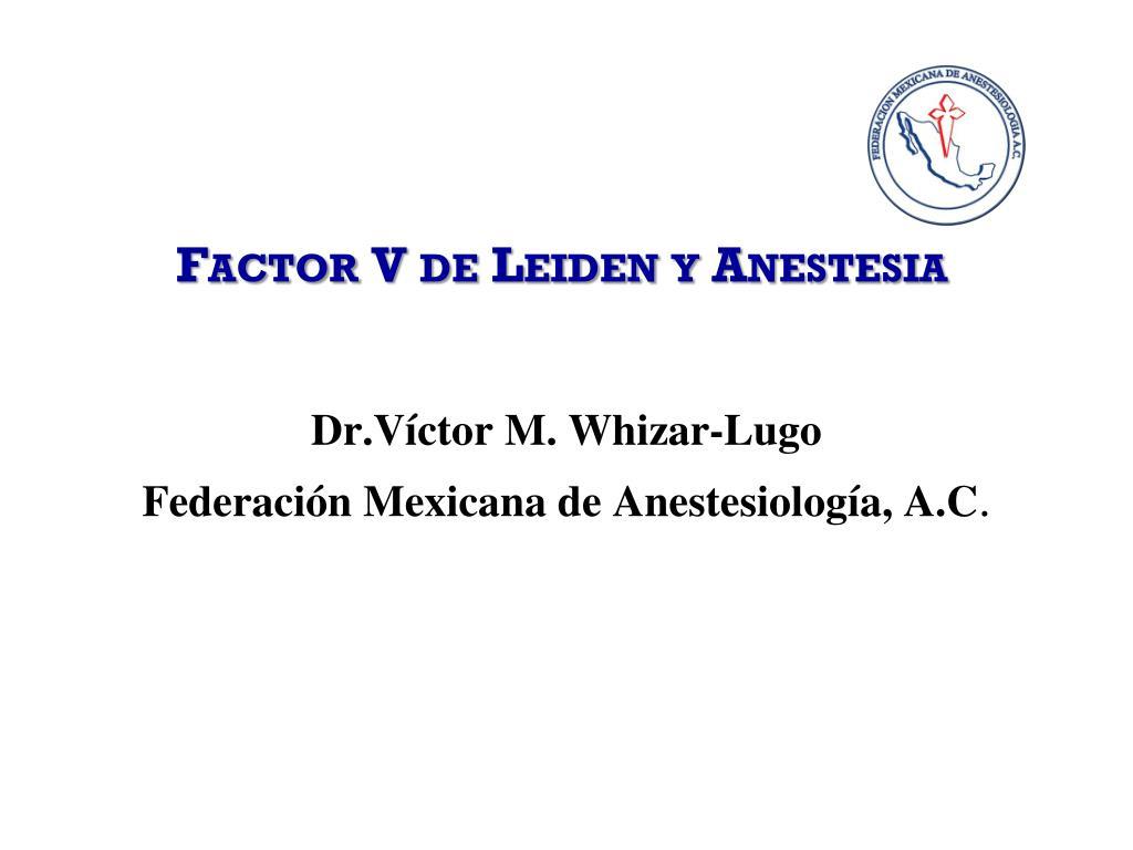 factor v de leiden y anestesia l.