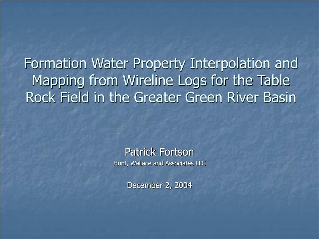 PPT - Formation Water Property Interpolation and Mapping