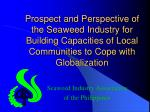 Prospect and Perspective of the Seaweed Industry for Building Capacities of Local Communities to Cope with Globalization