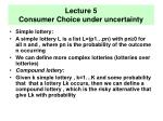 Lecture 5 Consumer Choice under uncertainty