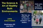 The Science & Art of Healthy Built Environments - CPPW Action Institute Washington DC June 2010
