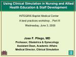 Using Clinical Simulation in Nursing and Allied Health Education & Staff Development