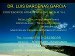 DR. LUIS BARCENAS GARCIA