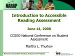 Introduction to Accessible Reading Assessment June 14, 2008