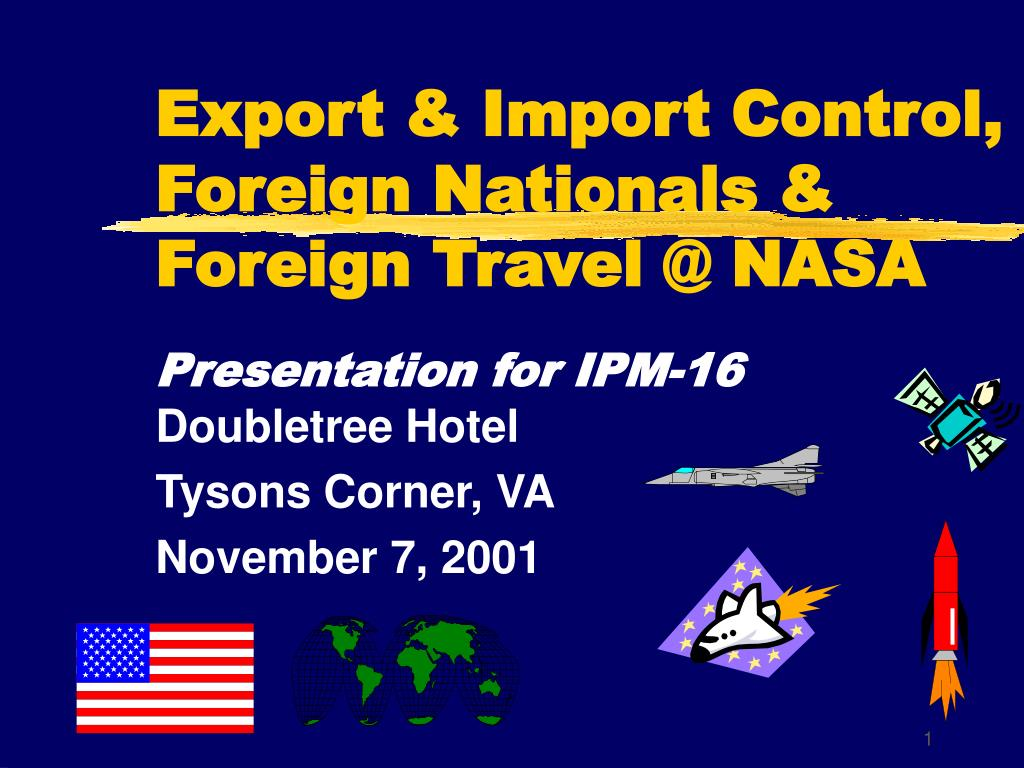 export import control foreign nationals foreign travel @ nasa l.