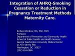 Integration of AHRQ-Smoking Cessation or Reduction in Pregnancy Treatment Methods Maternity Care.