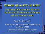 WHOSE QUALITY OF LIFE? Exploring Discrepancies Between Health State Evaluations of Patients and the General Public