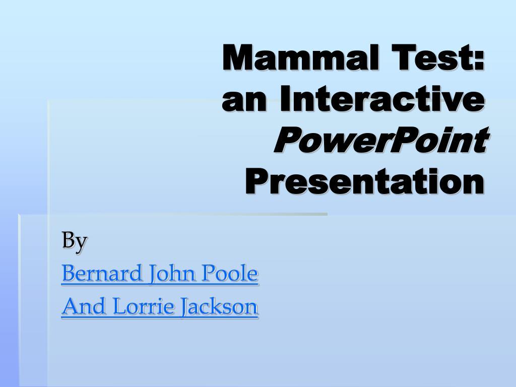 mammal test an interactive powerpoint presentation l.