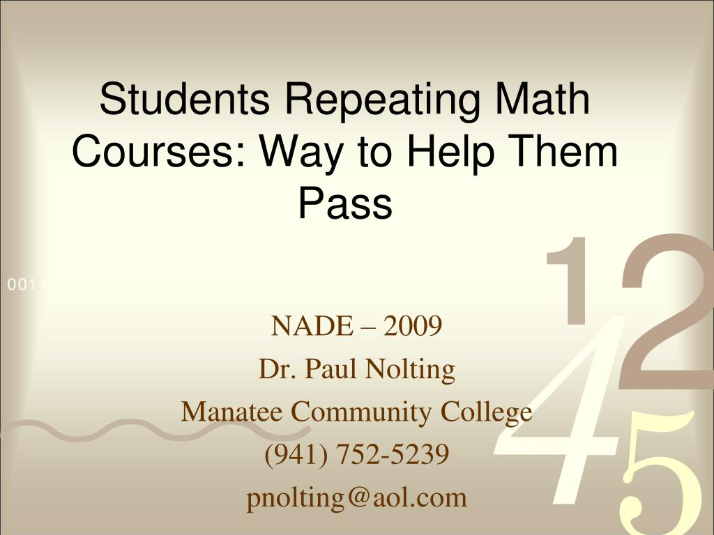 PPT - Students Repeating Math Courses: Way to Help Them Pass