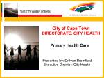 City of Cape Town DIRECTORATE: CITY HEALTH