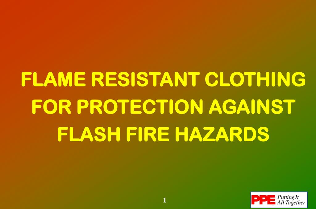 flame resistant clothing for protection against flash fire hazards l.