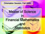 Master of Science  in Financial Mathematics  and  Stastistics