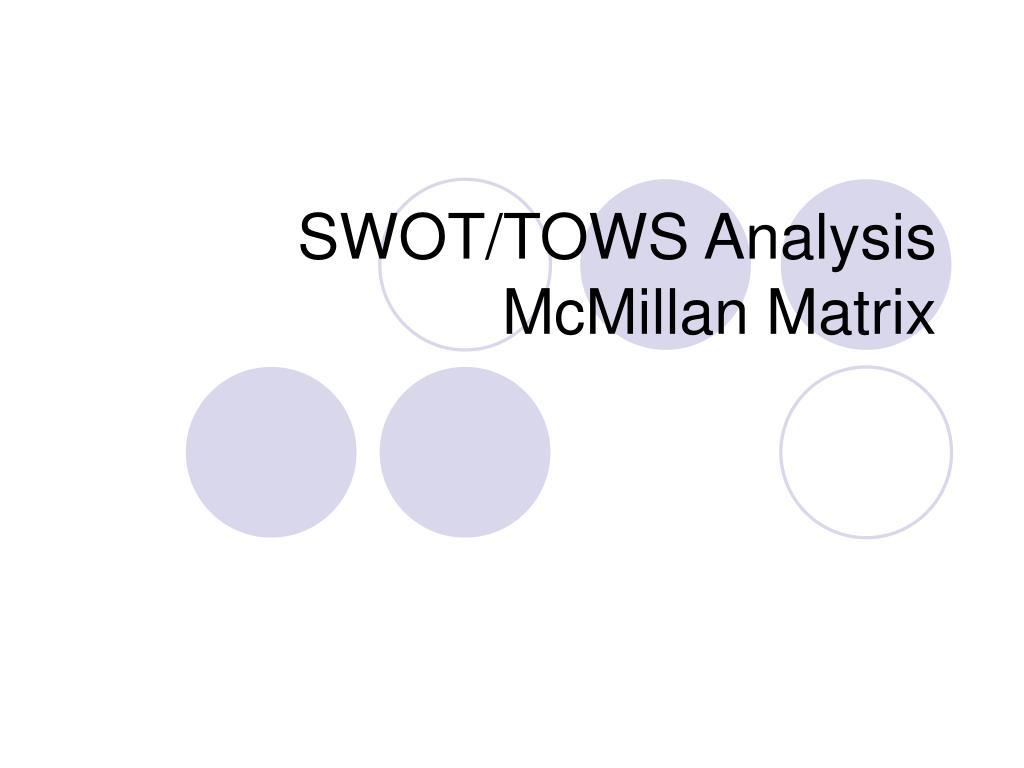 swot tows analysis mcmillan matrix l.