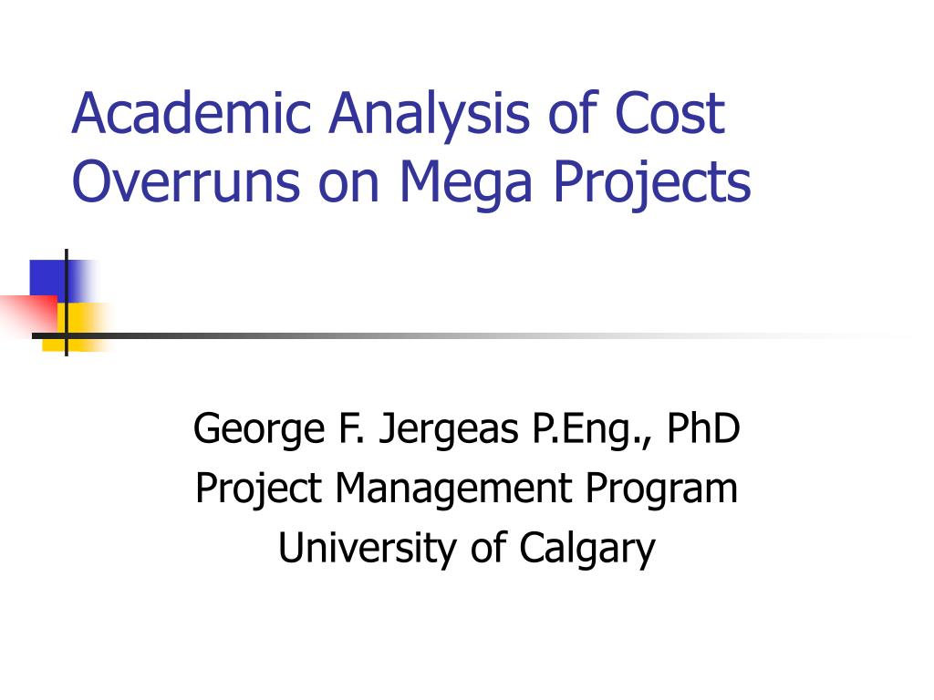 academic analysis of cost overruns on mega projects l.