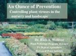 An Ounce of Prevention:   Controlling plant viruses in the     nursery and landscape