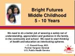 Bright Futures Middle Childhood 5 - 10 Years