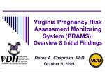 Virginia Pregnancy Risk Assessment Monitoring System (PRAMS): Overview & Initial Findings
