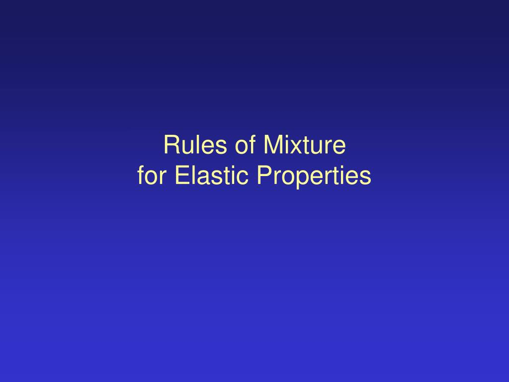 rules of mixture for elastic properties l.