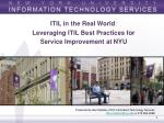 ITIL in the Real World : Leveraging ITIL Best Practices for Service Improvement at NYU