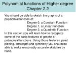 Polynomial functions of Higher degree Chapter 2.2